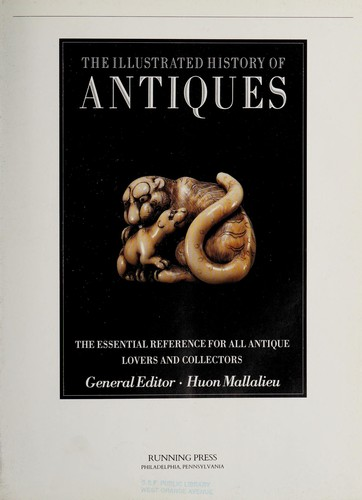 The Illustrated history of antiques by general editor, Huon Mallalieu.