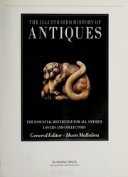 Cover of: The Illustrated history of antiques | general editor, Huon Mallalieu.