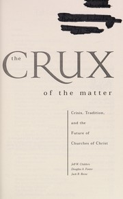 Cover of: The Crux of the Matter | Jack Reese, Douglas A. Foster, Jeff W. Childers, Doug Foster, Jeff Childers