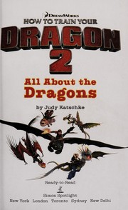 Cover of: How to train your dragon 2 | Judy Katschke