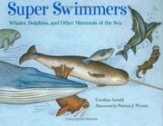 Cover of: Super Swimmers: Whales, Dolphins, and Other Mammals of the Sea