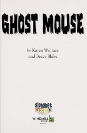 Cover of: Ghost mouse | Karen Wallace