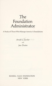 Cover of: The foundation administrator | Arnold John Zurcher