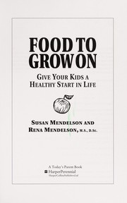 Cover of: Food to grow on | Susan Mendelson