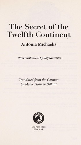 The secret of the twelfth continent by Antonia Michaelis