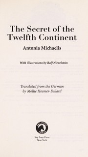 Cover of: The secret of the twelfth continent | Antonia Michaelis