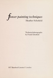 Cover of: Flower painting techniques | Heather Schofield