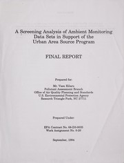 Cover of: A screening analysis of ambient monitoring data sets in support of the Urban Area Source Program |