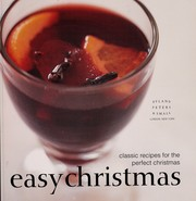 Cover of: Easy Christmas classic recipes for the perfect Christmas. |