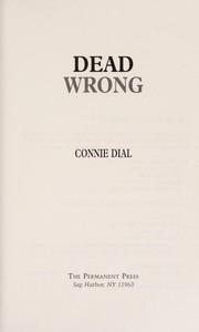 Cover of: Dead wrong | Connie Dial