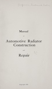 Cover of: Manual of automotive radiator construction and repair