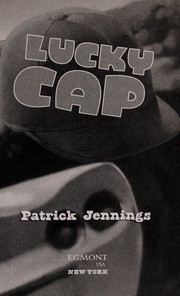 Cover of: Lucky cap | Patrick Jennings