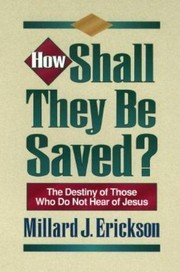 Cover of: How shall they be saved? | Millard J. Erickson