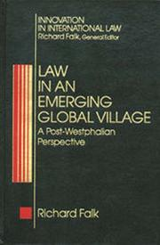Cover of: Law in an emerging global village | Falk, Richard A.