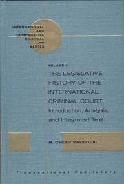Cover of: The Legislative History of the International Criminal Court: Introduction, Analysis, and Integrated Text