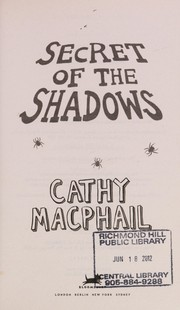 Cover of: Secret of the shadows | Catherine MacPhail