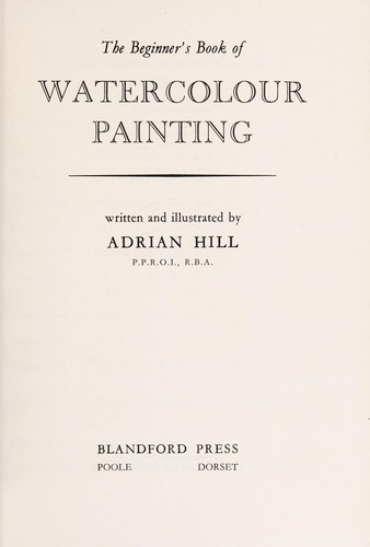 The beginner's book of watercolour painting by Adrian Hill