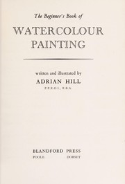 Cover of: The beginner's book of watercolour painting | Adrian Hill