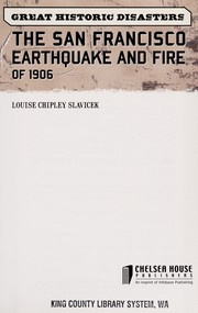 Cover of: The San Francisco Earthquake and Fire of 1906 (Great Historic Disasters) | Louise Chipley Slavicek