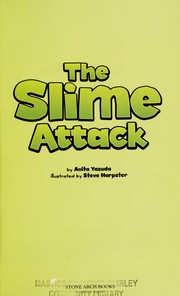 Cover of: The slime attack | Anita Yasuda