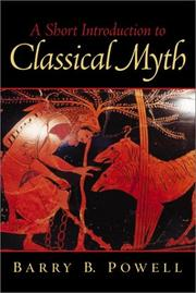 Cover of: A Short Introduction to Classical Myth | Barry B. Powell