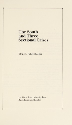 The South and three sectional crises by Don E. Fehrenbacher