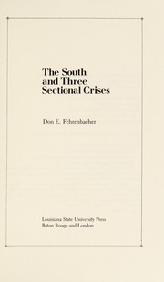 Cover of: The South and three sectional crises | Don E. Fehrenbacher