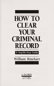 Cover of: How to clear your criminal record | William Rinehart