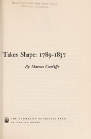 Cover of: The nation takes shape, 1789-1837 | Marcus Cunliffe