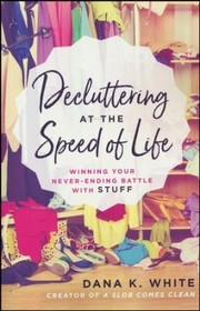 Cover of: DECLUTTERING AT THE SPEED OF LIFE