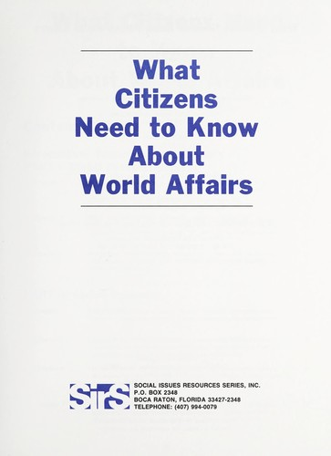 What citizens need to know about world affairs by [editor, Eleanor Goldstein].