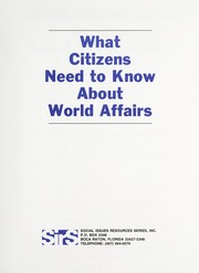 Cover of: What citizens need to know about world affairs | [editor, Eleanor Goldstein].