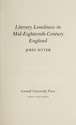 Literary loneliness in mid-eighteenth-century England by John E. Sitter