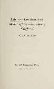 Cover of: Literary loneliness in mid-eighteenth-century England | John E. Sitter