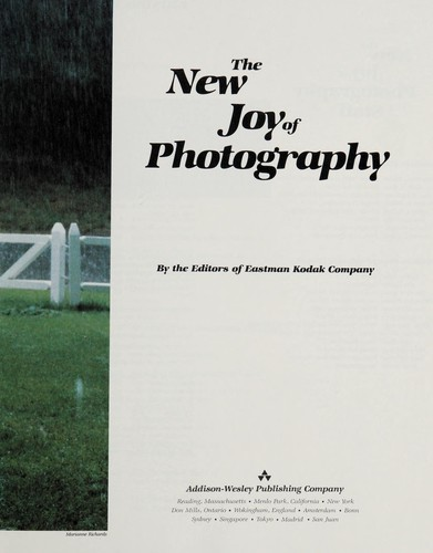 The new joy of photography by by the editors of Eastman Kodak Company.