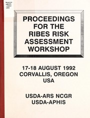 Cover of: Proceedings for the Ribes Risk Assessment Workshop | Ribes Risk Assessment Workshop (1992 Corvallis, Or.)