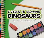 Cover of: 5 steps to drawing dinosaurs | Pamela Hall