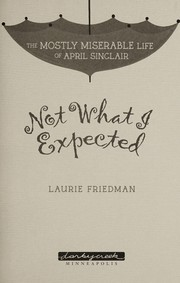 Cover of: Not what I expected