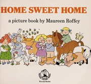 Cover of: Home sweet home | Maureen Roffey