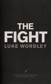Cover of: The fight | Luke Wordley