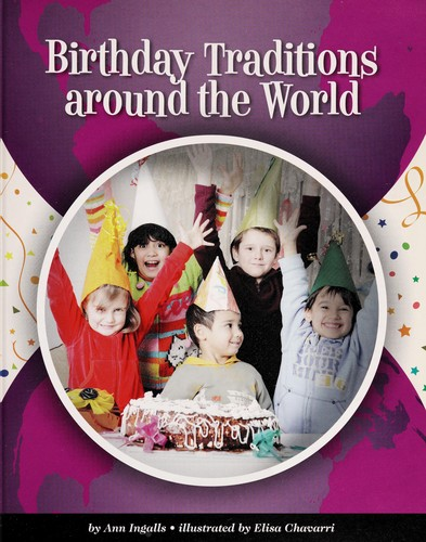 Birthday traditions around the world by Ann Ingalls