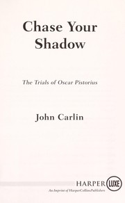 Cover of: Chase your shadow | John Carlin
