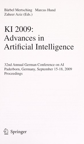KI 2009: Advances in Artificial Intelligence by Bärbel Mertsching