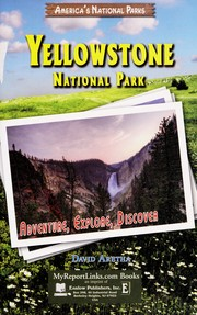 Cover of: Yellowstone National Park: adventure, explore, discover