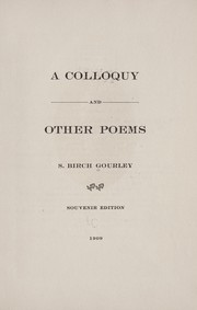 Cover of: A colloquy, and other poems | Samuel Birch Gourley