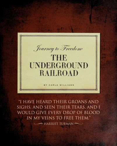 The Underground Railroad by Carla Williams