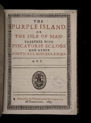 Cover of: The purple island, or the isle of man: together with Piscatorie eclogs and other poeticall miscellanies