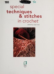 Cover of: Special techniques & stitches in crochet