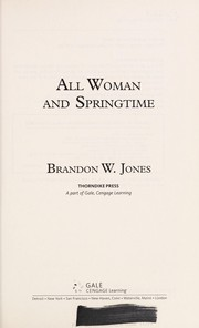 Cover of: All woman and springtime/ by Brandon W. Jones