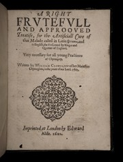 Cover of: A right frutefull and approoved treatise, for the artificiall cure of that malady called in Latin Struma, and in English the Evill, cured by Kinges and Queenes of England | William Clowes